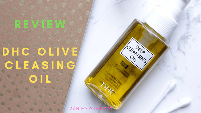 Review dầu tẩy trang DHC Olive Cleasing Oil